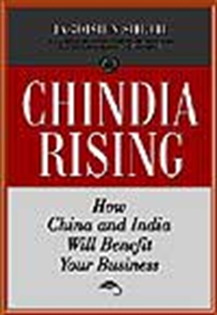 Chindia Rising - How China And India Will Benefit Your Business