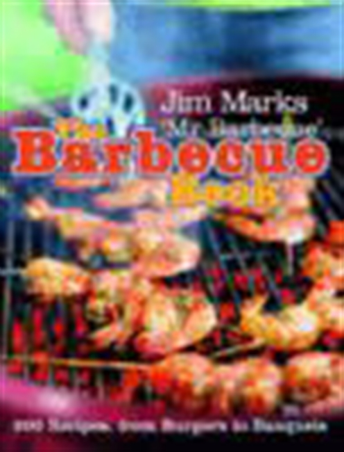 The Barbecue Book - 200 Recipes, From Burgers To Banquets