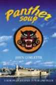 Panther Soup - A European Journey In War And Peace