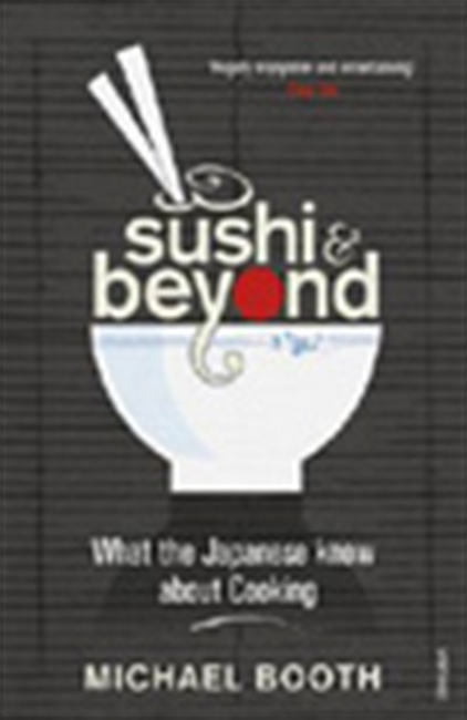 Sushi & Beyond: What The Japanese Know About Cooking