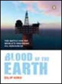 Blood Of The Earth - The Battle For The World`s Vanishing Oil Resources