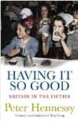 Having It So Good - Britain In The Fifties
