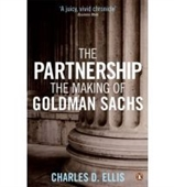 The Partnership  : The Making Of Goldman Sachs