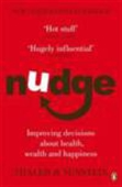 Nudge;Improving Decisions About Health,Wealth And Happiness