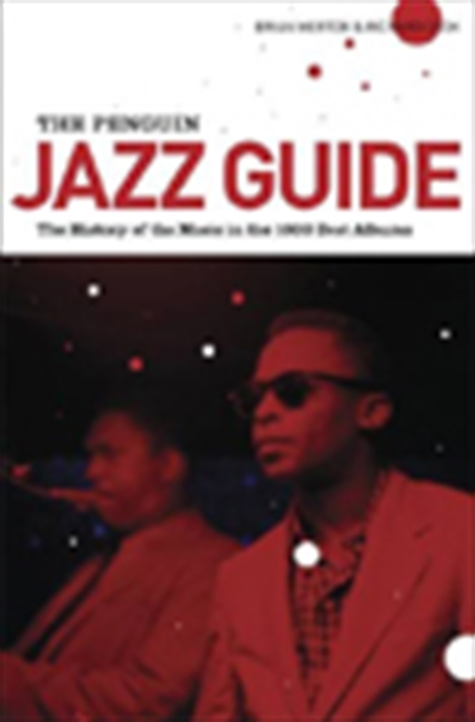The Penguine Jazz Guide : The History Of The Music In The 1001 Best Albums