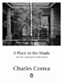 A Place In The Shade: The New Landscape & Other Essays