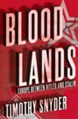 Blood Lands: Europe Between Hitler And Stalin