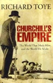 Churchill`s Empire: The World That Made Him And The World He Made