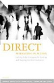 Direct Marketing In Action : Cutting - Edge Strategies For Finding And Keeping The Best Customers