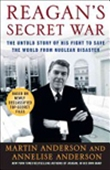 Reagan`s Secret War: The Untold Story Of His Fight To Save The World From Nuclear Disaster