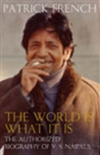 The World Is What It Is - The Authorized Biography Of V.S. Naipaul