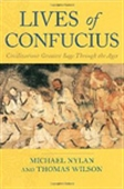 Lives Of Confucius: Civilization`s Greatest Sage Through The Ages