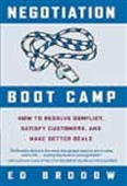 Negotiation Boot Camp - How To Resolve Conflict, Satisfy Customer And Make Better Deals