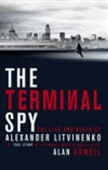 The Terminal Spy - The Life And Death Of Alexander Litvinenko
