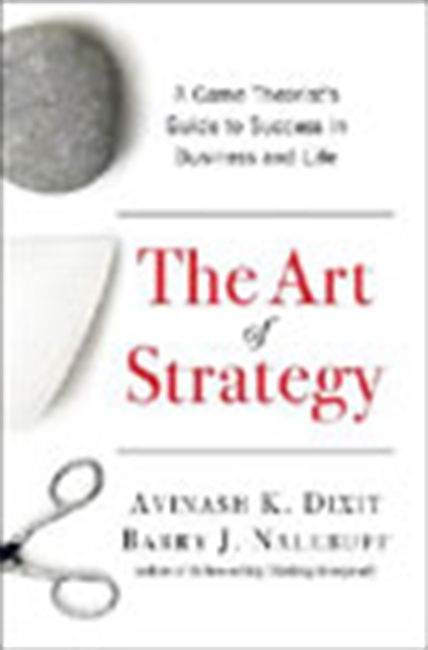 The Art Of Strategy: A Game Theorist`s Guide To Success In Business And Life