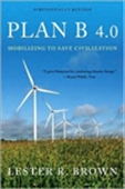 Plan B 4.0 : Mobilizing To Save Civilization