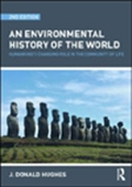 An Environmental History Of The World: Humankind`s Changing Role In The Community Of Life