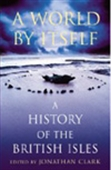 A World By Itself : A History Of The British Isles