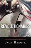Revolutionaries: Inventing An American Nation