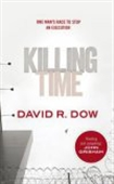 Killing Time: One Man`s Race To Stop An Execution