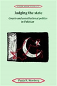 Judging The State - Courts And Constitutional Politics In Pakistan