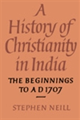 A History Of Christianity In India - The Beginnings To Ad 1707