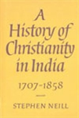 A History Of Christianity In India 1707-1858