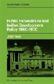 Public Expenditure And Indian Development Policy 1960-1970
