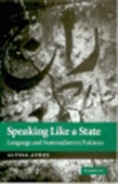 Speaking Like A State: Language And Nationalism In Pakistan