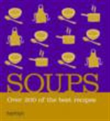Soups - Over 200 Of The Best Recipes