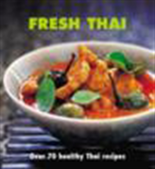 Fresh Thai - Over 70 Healthy Recipes