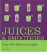Juices & Smoothies - Over 200 Delicious Recipes