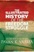 The Illustrated History Of The Freedom Struggle