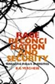 Rage Reconciliation And Security - Managing India`s Diversities
