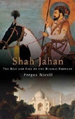 Shah Jahan: The Rise And Fall Of Mughal Emperor