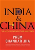 India & China: The Battle Between Soft And Hard Power