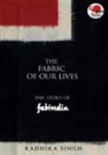 The Fabric Of Our Lives - The Story Of Fabindia