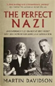 The Perfect Nazi: Uncovering My Ss Grandfather`s Secret Past And How Hitler Seduced A Generation
