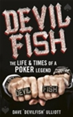 Devil Fish: The Life & Times Of A Poker Legend