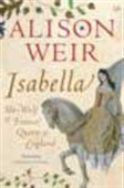 Isabella - She-Wolf Of France, Queen Of England
