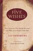 Five Wishes - How Answering One Simple Question Can Make Your Dreams Come True