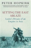 Setting The East Ablaze:Lenin`s Dream Of An Empire In Asia