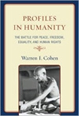 Profiles In Humanity : The Battle For Peace, Freedom, Equality, And Human Rights