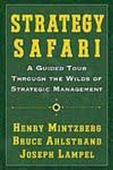 Strategy Safari - A Guided Tour Through The Wilds Of Strategic Management