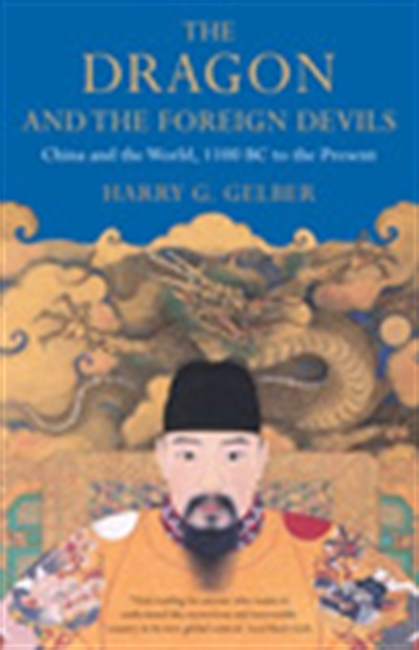 The Dragon And The Foreign Devils - China And The World, 100 Bc To The Present