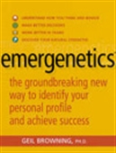 Emergenetics : The Groundbreaking New Way To Identify Your Personal Profile And Achieve Success