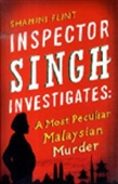 Inspector Singh Investigates: A Most Peculiar Malaysian