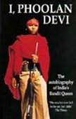 I, Phoolan Devi: The Autobiography Of India`s Bandit Queen