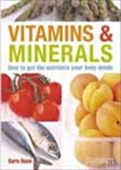 Vitamins & Minerals - How To Get The Nutrients Your Body Needs