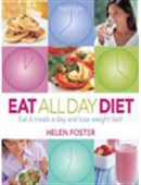 Eat All Day Diet - Eat 6 Meals A Day And Lose Weight Fast!